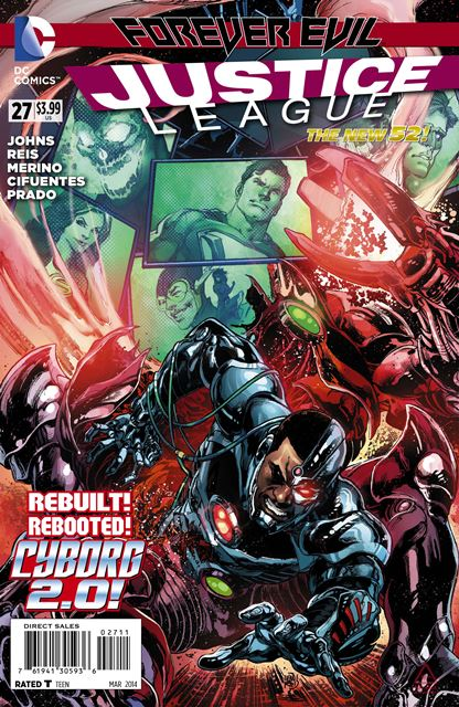 Justice League #27 – Written by Geoff Johns  Art and cover by Ivan Reis and Joe Prado  $3.99